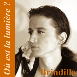 Brindille - Où est la lumière ? Label de Nuit Productions