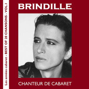Brindille Chanteur de Cabaret Best of - Label de Nuit