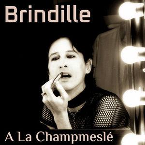 A La Champmeslé _ Brindille _ Productions Label de Nuit